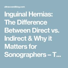 Inguinal Hernias: The Difference Between Direct vs. Indirect & Why it Matters for Sonographers – The Ultrasound Blog