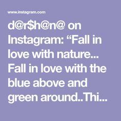 """d@r$h@n@ on Instagram: """"Fall in love with nature... Fall in love with the blue above and green around..This is the only constant be at east or west..Will be there…"""" Falling In Love, Sun, Green, Nature, Instagram, The Great Outdoors, Mother Nature, Scenery, Natural"""