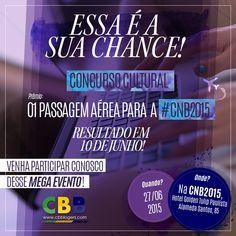 Concurso cultural: CBBlogers te dá uma passagem aérea para a CNB2015 - CBBlogers