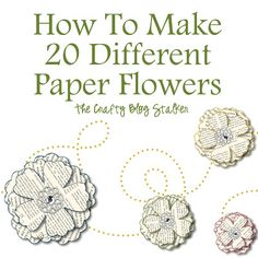 Paper Flower Tutorial: how to make 20 different flowers