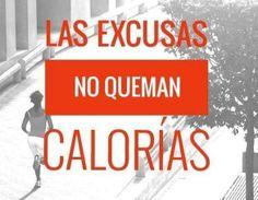 Las escusas no queman calorías