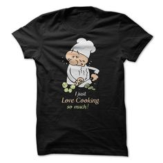 I just love cooking so much T-Shirts, Hoodies. ADD TO CART ==► https://www.sunfrog.com/Funny/I-just-love-cooking-so-much.html?id=41382