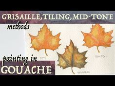 Gouache Techniques: Tiling, Grisaille, and Mid-tone Methods - YouTube
