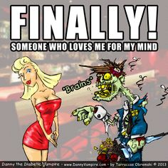 loves,mind-finally someone who loves me for my mind ! Zombie Brains, Eye Roll, Love Memes, Love S, Mindfulness, Humor, Comics, Illustration, Cute