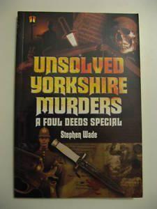 """""""Unsolved Yorkshire Murders"""" av Stephen Wade"""