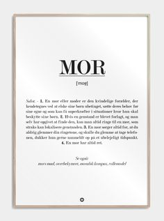 Gave til mor - sød mor definitions plakat - mors dags gave Great Words, Wise Words, Winnie The Pooh Quotes, Baby Words, Best Quotes Ever, Funny As Hell, In Writing, Funny Signs, Definitions