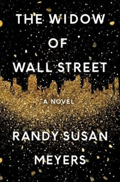 Check out this list of great books worth reading for women, including The Widow of Wall Street by Randy Susan Meyers. Filled with fresh book club ideas!