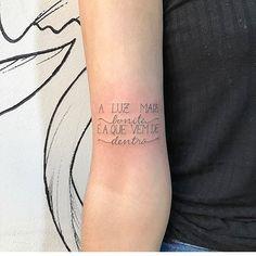 A luz mais bonita é a que vem de dentro #tatoo #tatuagem
