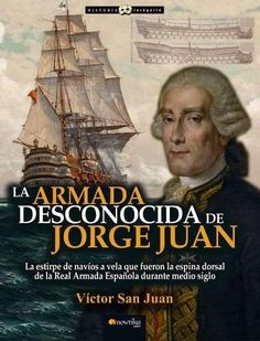 Buy La armada desconocida de Jorge Juan by Víctor San Juan and Read this Book on Kobo's Free Apps. Discover Kobo's Vast Collection of Ebooks and Audiobooks Today - Over 4 Million Titles! Spanish Armada, New Aircraft, Exploration, Ex Libris, World History, New Books, Sailing Ships, Literature, Empire