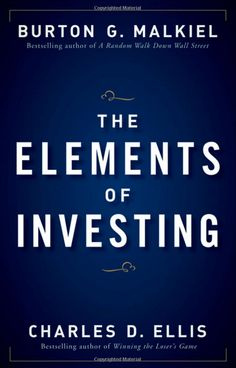 'Elements of Investing: Easy Lessons for Every Investor,' by Burton Malkiel and Charles Ellis
