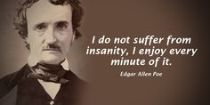 #SMM I do not suffer from insanity I enjoy every minute of it. - Edgar Allen Poe #quote#mondaymotivation http://pic.twitter.com/p6WjWlh6SP  Tim    SMM_101 (@S_M_M_111) August 22 2016