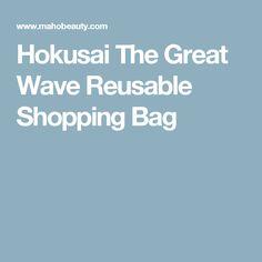 Hokusai The Great Wave Reusable Shopping Bag