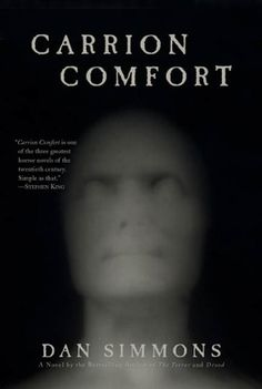 """CARRION COMFORT is one of the three greatest horror novels of the 20th century. Simple as that."" --Stephen King   ""Epic in scale and scope but intimately disturbing, CARRION COMFORT spans the ages to rewrite history and tug at the very fabric of reality. A nightmarish chronicle of predator and prey that will shatter your world view forever. A true classic."" --Guillermo del Toro   ""CARRION COMFORT is one of the scariest books ever written. Whenever I get the question asked Who's your…"
