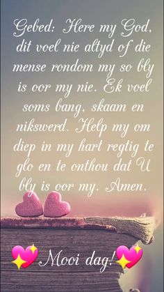 Afrikaanse Quotes, Goeie Nag, Goeie More, Faith Prayer, Bible Quotes, Encouragement, Prayers, Morning Messages, God