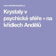Krystaly v psychické sféře » na křídlech Andělů