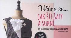 Učíme se... Jak šít šaty a sukně: recenze knihy - Módnípeklo.cz