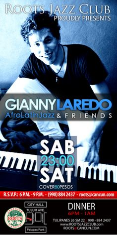 Riviera Maya Events : May 4 Gianny Laredo at Roots Jazz Club! http://www.buyplaya.com/blogs/playadelcarmenevents/archive/2013/05/02/may-4-gianny-laredo-at-roots-jazz-club.aspx
