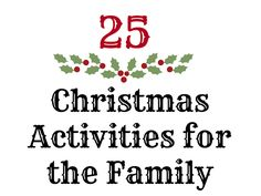 25 Christmas Activities for the Family by I Love My Disorganized Life