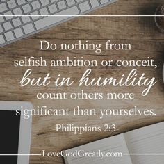 Memory Verse:- Do nothing from selfish ambition or conceit,but in humility count others more significant than yourselves Favorite Bible Verses, Bible Verses Quotes, Bible Scriptures, Healing Scriptures, Scripture Verses, Humility Quotes, Selfish Ambition, Healing Heart Quotes, Prayers For Children