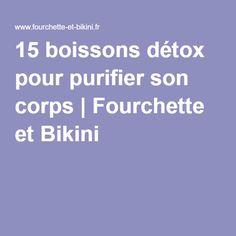 15 boissons détox pour purifier son corps | Fourchette et Bikini