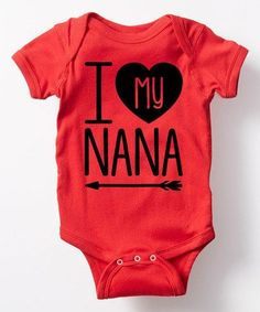 Another great find on #zulily! Red 'I Love My Nana' Bodysuit - Infant #zulilyfinds