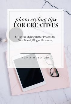 Photo Styling Tips for Creatives | How to Style Photos for Instagram & Business