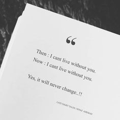 Yes I will never change. Without You Quotes, Cant Live Without You, Life Without You, Living Without You, Love Can, Love Quotes, Indian Poets, Late Night Thoughts, Never Change