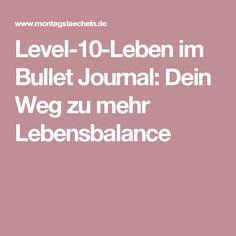 Level-10-Leben im Bullet Journal: Dein Weg zu mehr Lebensbalance