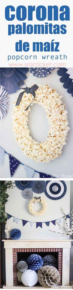 corona de palomitas de maiz una manualidad para fiestas o decoración. Decora tu fiesta con una original corona de palomitas de maiz #pocorn #wreath #corona #palomitas #manualidades #fiestas #fiestasinfantiles #decoracion #partydecor