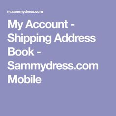 My Account - Shipping Address Book - Sammydress.com Mobile