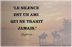 "Confucius ""Le silence est un ami qui ne trahit jamais."" Confucius Confucius Le Silence Autres Citations"