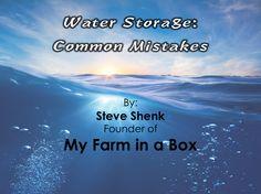 http://www.slideshare.net/SteveShenk/water-storage-common-mistakes