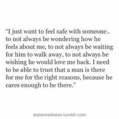 Where ever he is ....  I will find him . Finally know what it is like to be loved and trusted .