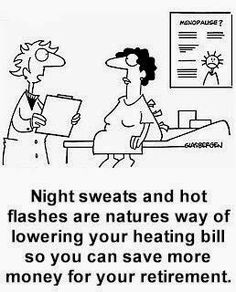 Live Cool for Natural Menopause Relief Humor Menopause Humor, Menopause Relief, Menopause Symptoms, Hot Flashes Humor, Funny Picture Quotes, Funny Quotes, Funny Pictures, Sweat Quotes, Night Sweats