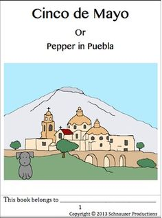 Welcome to Peppers latest adventure for Cinco de Mayo and the Battle of Puebla.  In this product students learn about the history of Cinco de Mayo and the celebrations and traditions associated with this Pueblan and American Mexican holiday in English, and pick up some Spanish vocabulary (Spanish Level 1).