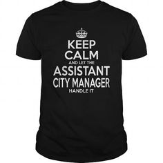 ASSISTANT CITY MANAGER - KEEPCALM T-Shirts, Hoodies (22.99$ ==► Order Here!)
