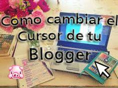 Área de Rebe: Tutorial:como cambiar el cursor en tu blogger #tutorial #blogger