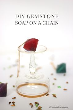 DIY Gemstone Soap on a Chain - Shrimp Salad Circus