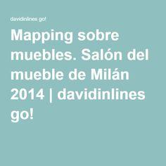 Mapping sobre muebles. Salón del mueble de Milán 2014   davidinlines go! #Mapping #MadMapper #Resolume #Milan
