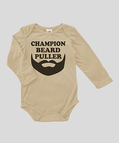 Loving this Tan 'Champion Beard Puller' Bodysuit - Infant on #zulily! #zulilyfinds