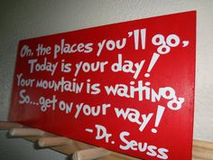 Dr Seuss Quote 'Oh the places you'll go' Wooden Sign by InitialYou, $19.95