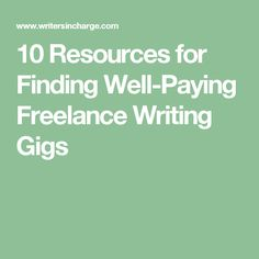 i asked lance writing pros what they wish they knew when  10 resources for finding well paying lance writing gigs