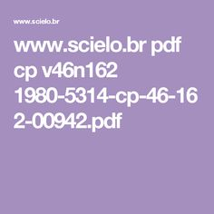 www.scielo.br pdf cp v46n162 1980-5314-cp-46-162-00942.pdf Pdf, Writing, Being A Writer