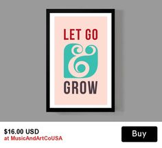 Let Go & Grow! - Surround yourself with inspiration - Drop by & visit us @etsy today!
