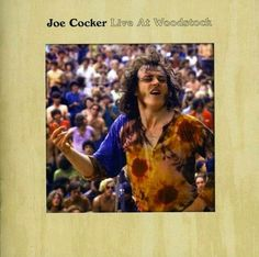 That was yesterday: Joe Cocker - Live at Woodstock '69 [Full Concert]