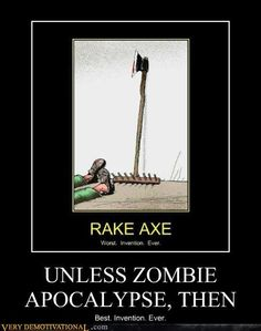 UNLESS ZOMBIE APOCALYPSE, THEN*