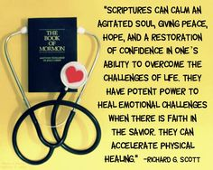 LDS quote on the power of scriptures by Elder Richard G. Scott I know this to be true. Gospel Quotes, Lds Quotes, Uplifting Quotes, Quotable Quotes, Mormon Quotes, Peace Quotes, Lds Scriptures, Church Quotes, Saint Quotes