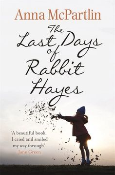 Review: The Last Days of Rabbit Hayes by Anna McPartlin | book'd out/Beautiful but sad. 4☆