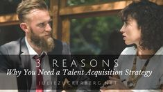 Why You Need a Talent Acquisition Strategy