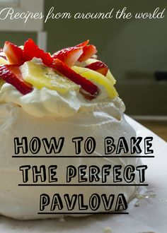 Ericssons sharon f shares her pavlova recipe this classic our first recipe from around the world is the pavlova typical dessert from new zealand forumfinder Images